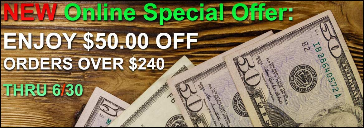 Now Enjoy $50 OFF Online Orders Over $240 Automatically Thru 6/3!