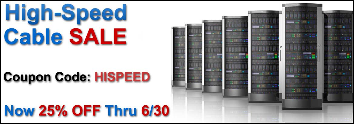 Now Get 25% OFF High Speed Copper Cables with Coupon Code: HISPEED